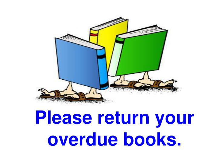 Please return your overdue books.