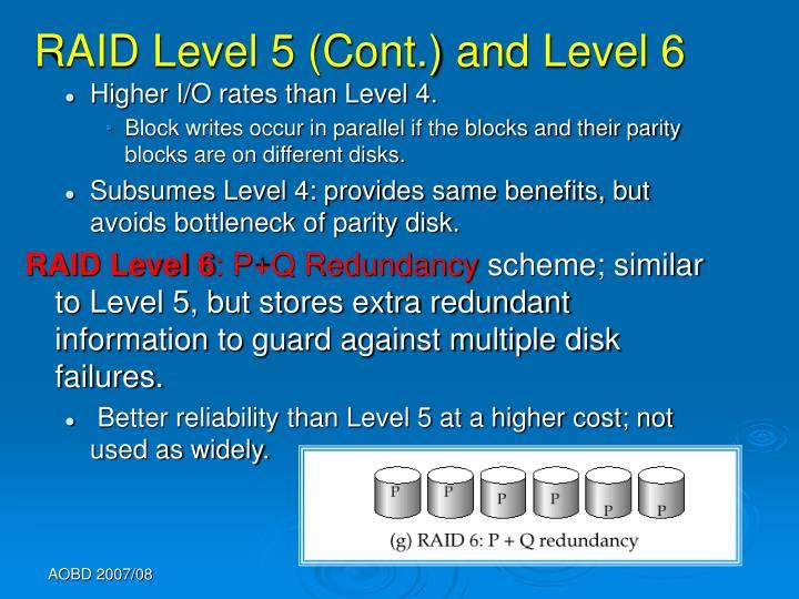 RAID Level 5 (Cont.) and Level 6