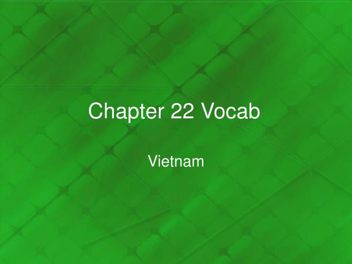 Chapter 22 vocab