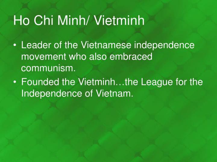 Ho Chi Minh/ Vietminh