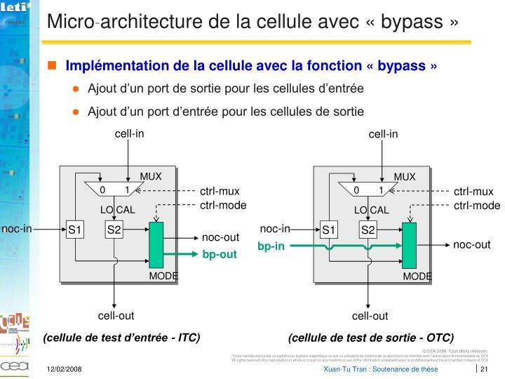 Micro architecture de la cellule avec « bypass »