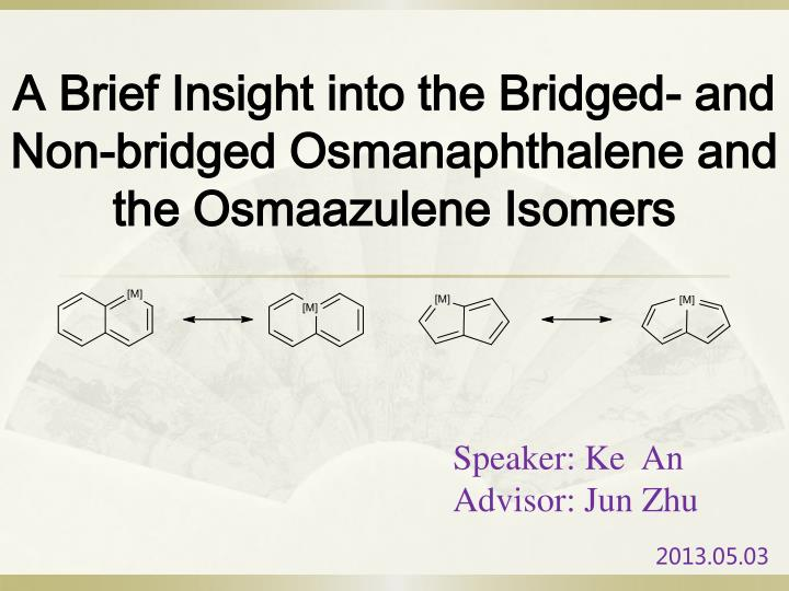 A Brief Insight into the Bridged- and Non-bridged Osmanaphthalene and the Osmaazulene Isomers