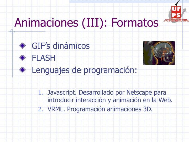 Animaciones (III): Formatos