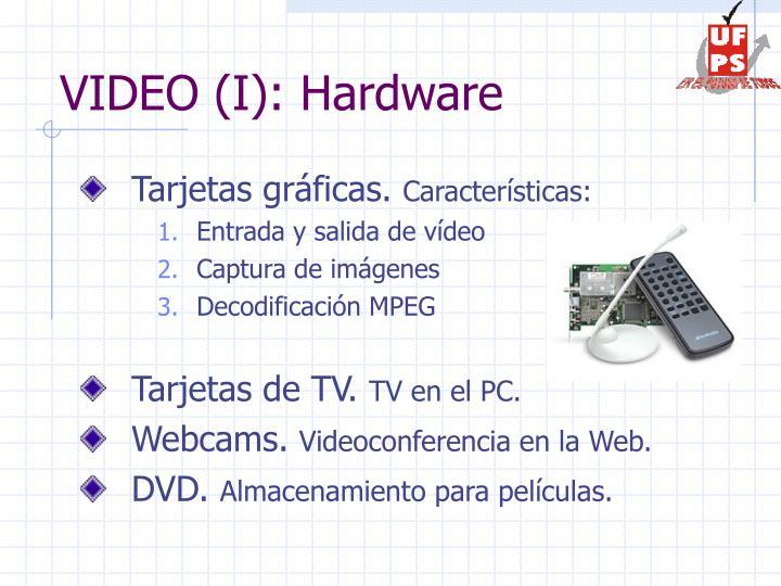 VIDEO (I): Hardware