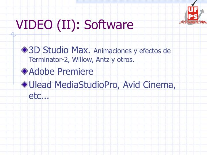 VIDEO (II): Software