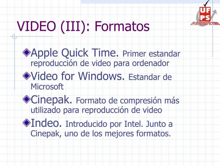 VIDEO (III): Formatos