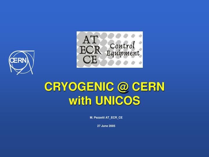 Cryogenic @ cern with unicos