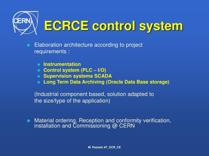 ECRCE control system