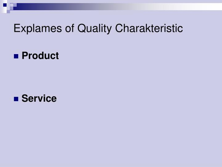 Explames of quality charakteristic