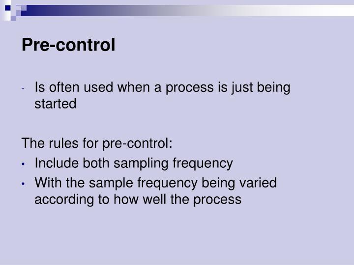Pre-control