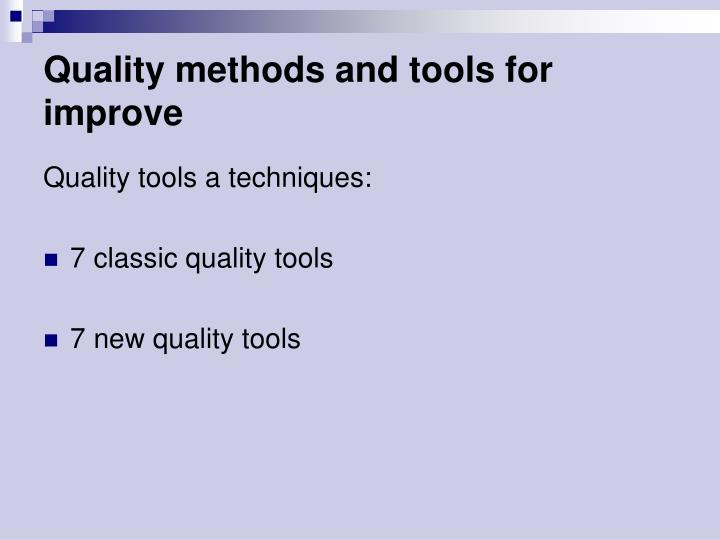 Quality methods and tools for improve