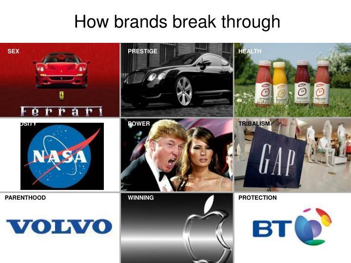 How brands break through