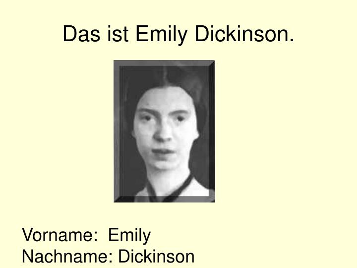 Das ist Emily Dickinson.