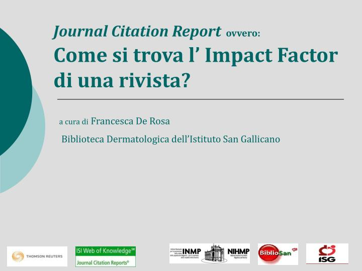 Journal citation report ovvero come si trova l impact factor di una rivista