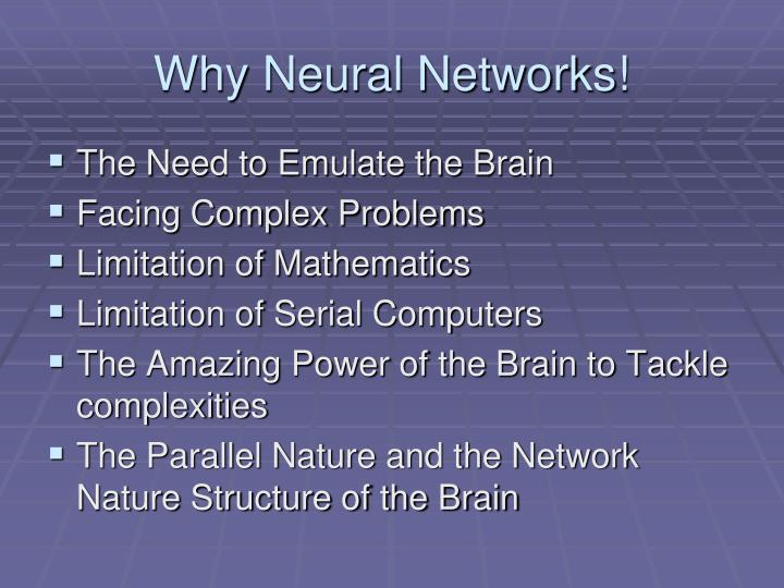 Why Neural Networks!