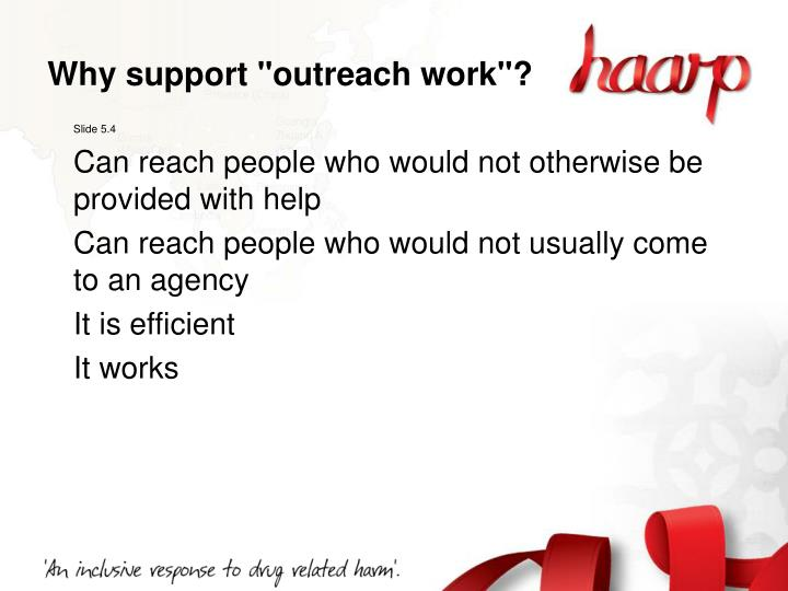 "Why support ""outreach work""?"