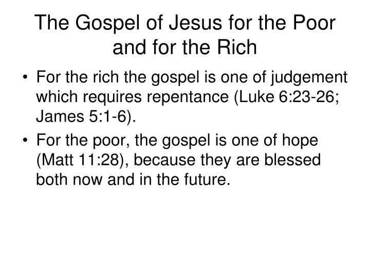 The Gospel of Jesus for the Poor and for the Rich