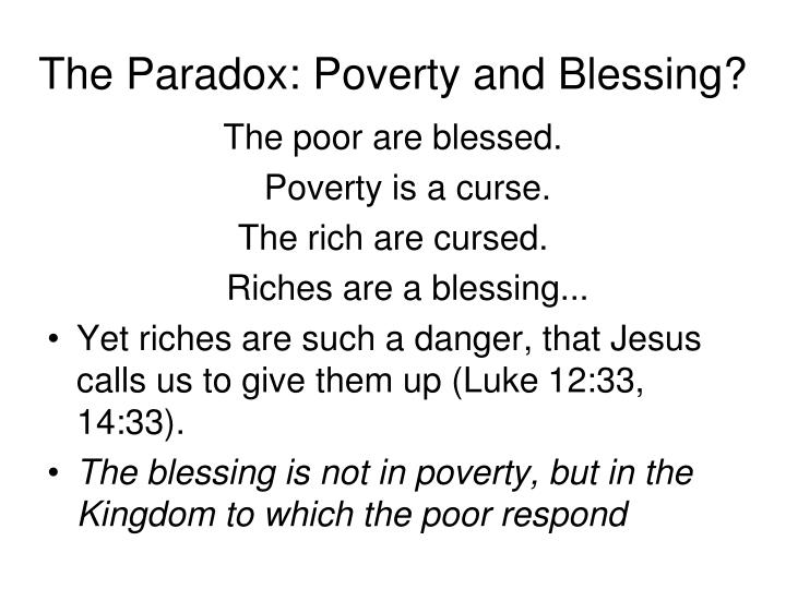The Paradox: Poverty and Blessing?