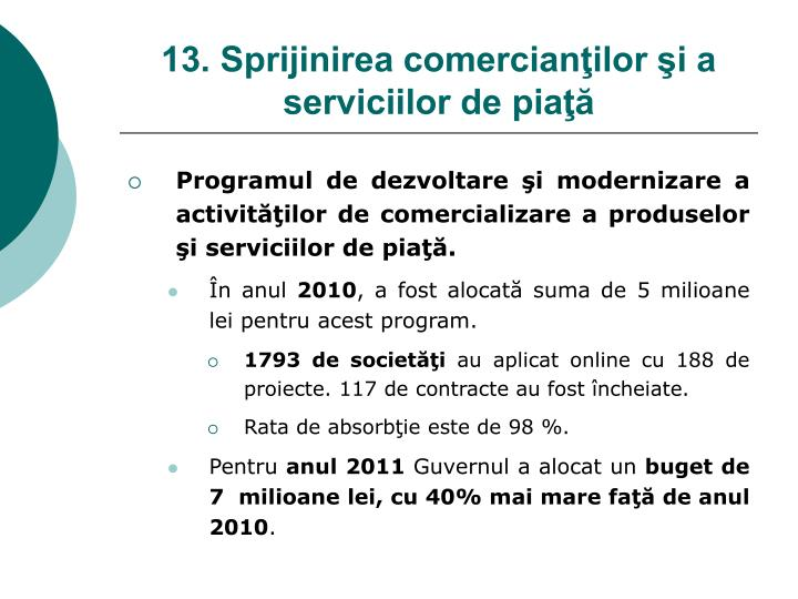 13. Sprijinirea comercianţilor şi a serviciilor de piaţă