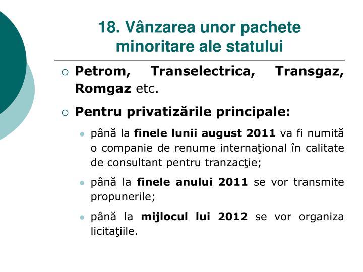 18. Vânzarea unor pachete minoritare ale statului