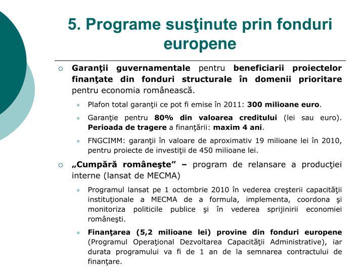 5. Programe susţinute prin fonduri europene