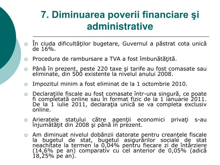 7. Diminuarea poverii financiare şi administrative
