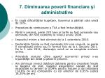 7 diminuarea poverii financiare i administrative