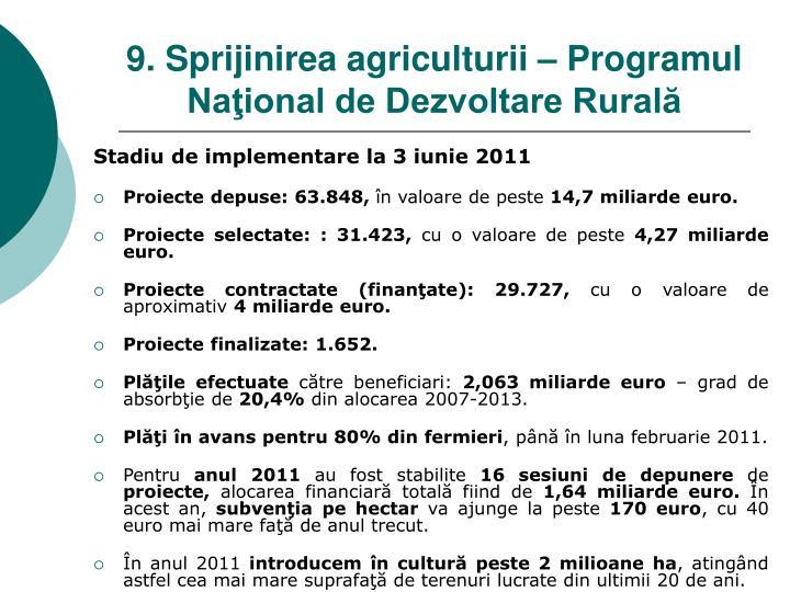 9. Sprijinirea agriculturii – Programul Naţional de Dezvoltare Rurală