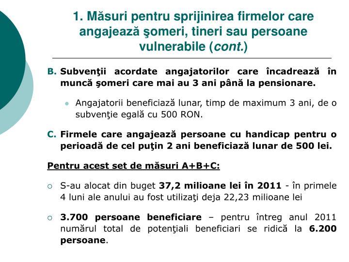 Subvenţii acordate angajatorilor care încadrează în muncă şomeri care mai au 3 ani până la pensionare.