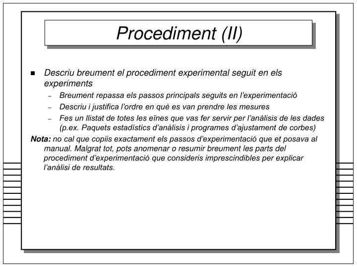 Procediment (II)