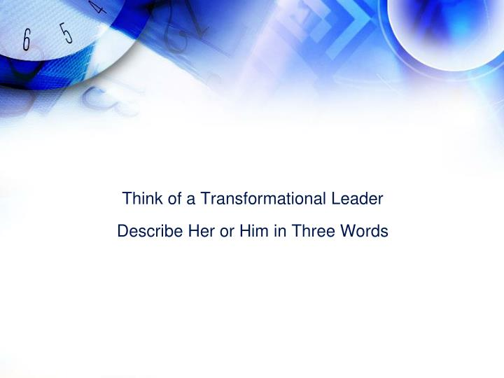 Think of a Transformational Leader
