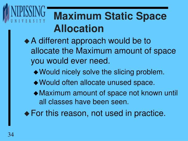 Maximum Static Space Allocation