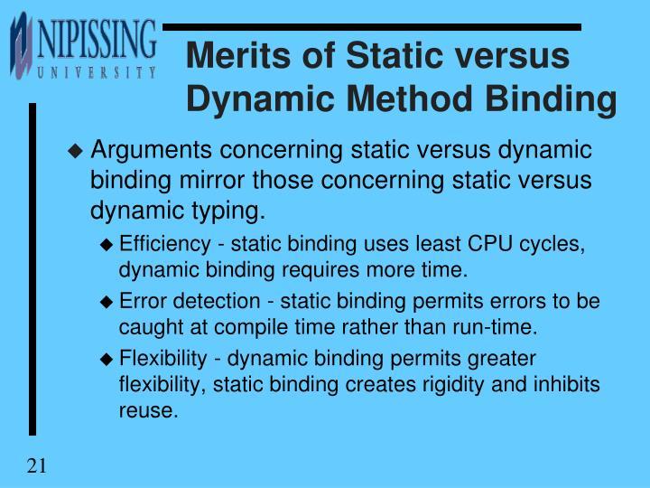 Merits of Static versus Dynamic Method Binding