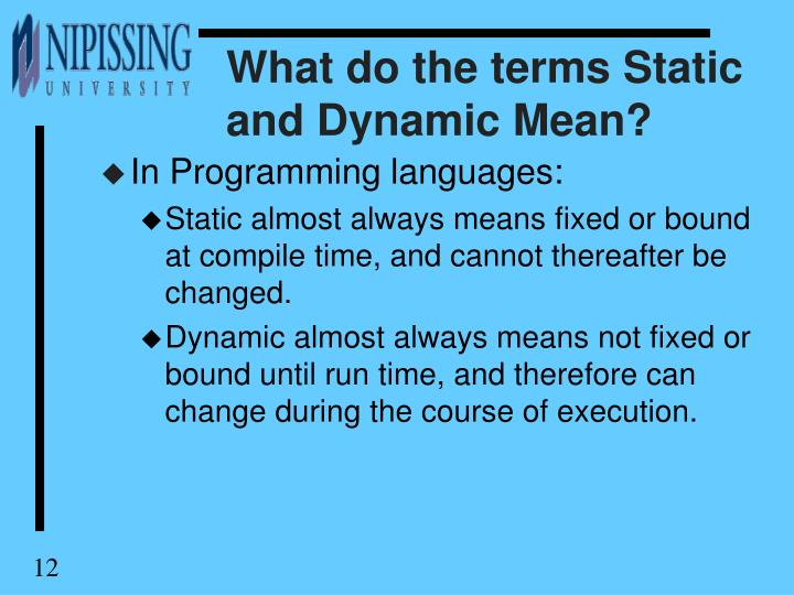 What do the terms Static and Dynamic Mean?