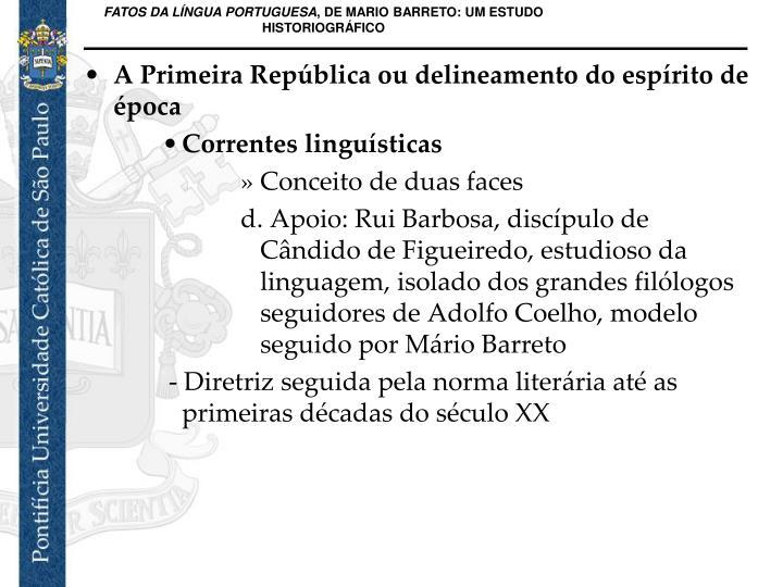 A Primeira República ou delineamento do espírito de época