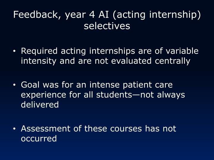 Feedback, year 4 AI (acting internship)
