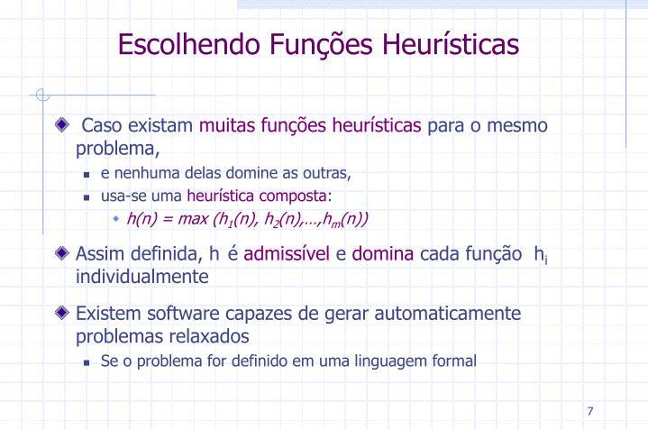 Escolhendo Funções Heurísticas