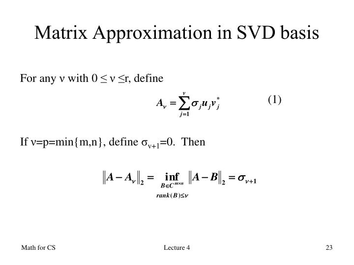 Matrix Approximation in SVD basis