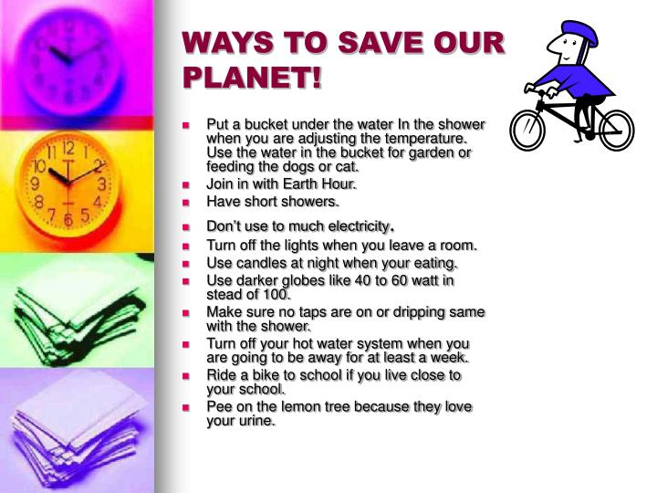 WAYS TO SAVE OUR PLANET!