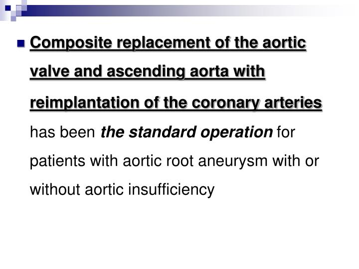 Composite replacement of the aortic valve and ascending aorta with reimplantation of the coronary arteries