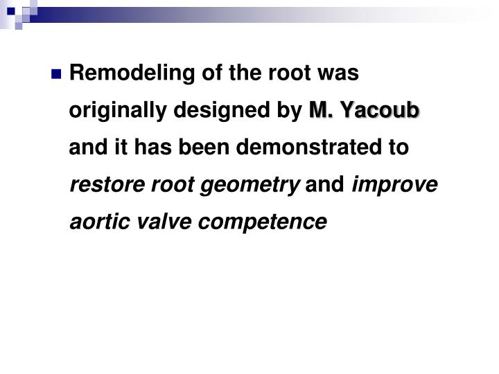 Remodeling of the root was originally designed by