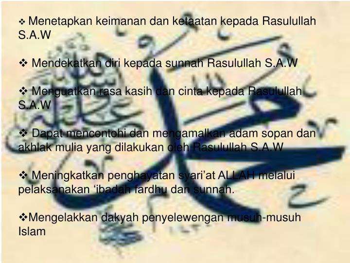 Menetapkan keimanan dan ketaatan kepada Rasulullah S.A.W