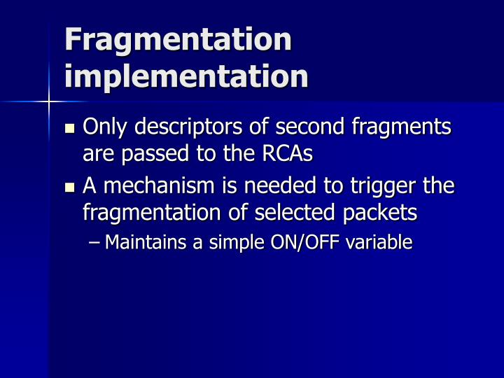 Fragmentation implementation