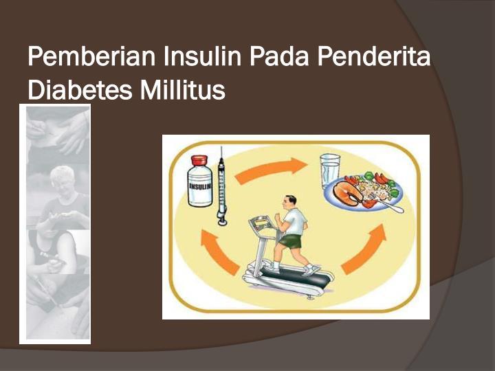 Pemberian Insulin Pada Penderita Diabetes Millitus