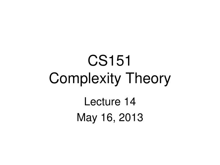 Cs151 complexity theory