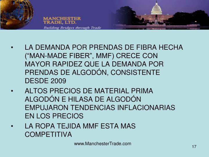 """LA DEMANDA POR PRENDAS DE FIBRA HECHA (""""MAN-MADE FIBER"""", MMF) CRECE CON MAYOR RAPIDEZ QUE LA DEMANDA POR PRENDAS DE ALGODÓN, CONSISTENTE DESDE 2009"""