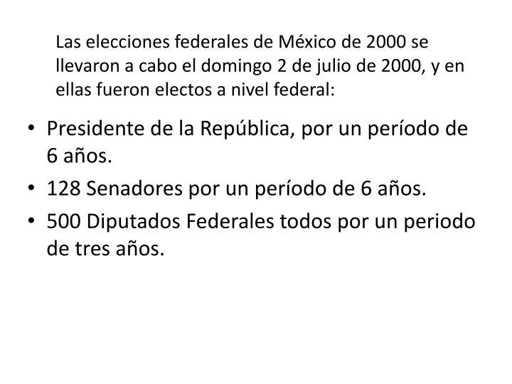 Laselecciones federales deMéxicode2000se llevaron a cabo el domingo2 de juliode2000, y en ellas fueron electos a nivel federal: