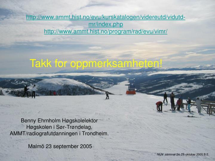 http://www.ammt.hist.no/evu/kurskatalogen/videreutd/vidutd-mr/index.php