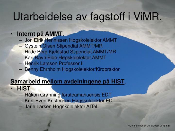 Utarbeidelse av fagstoff i ViMR.