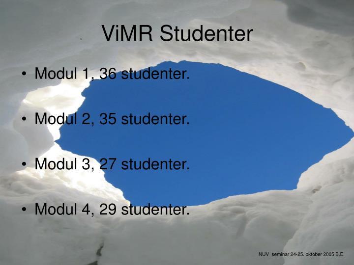 ViMR Studenter